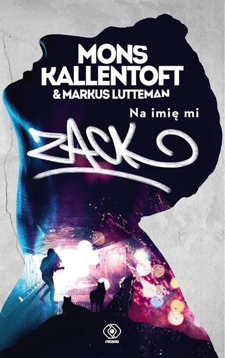ZACK-Na-imie-mi-Polska-Kallentoft-Lutteman-Rebis